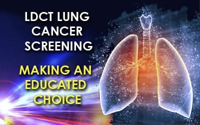 LDCT Lung Cancer Screening: Making an Educated Choice
