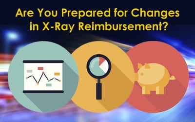 Are You Prepared for Changes in X-Ray Reimbursement?