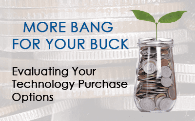 Evaluating Your Technology Purchase Options