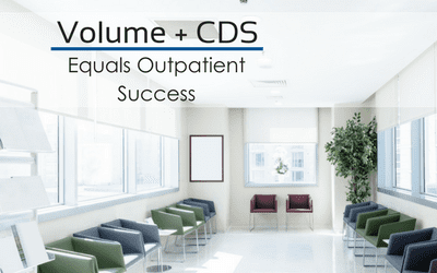 Volume + CDS = Equals Outpatient Success