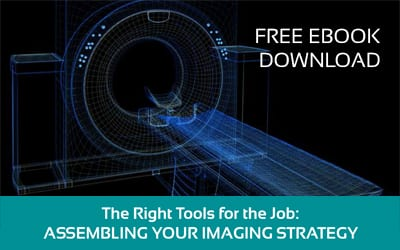 The Right Tools for the Job: Assembling Your Imaging Strategy